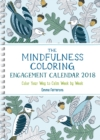 The Mindfulness Coloring Engagement Calendar 2018 : Color Your Way to Calm Week by Week - Book