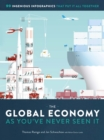 The Global Economy as You've Never Seen It : 99 Ingenious Infographics That Put It All Together - Book