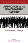 Approach to the Psychiatric Patient : Case-Based Essays - Book