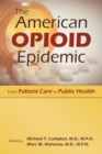 The American Opioid Epidemic : From Patient Care to Public Health - Book