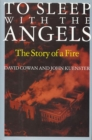 To Sleep with the Angels : The Story of a Fire - eBook
