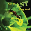 Can An Ant Carry Me? - eBook