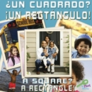 Un cuadrado? Un rectangulo! : A Square A Rectangle - eBook