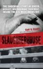 Slaughterhouse : The Shocking Story of Greed, Neglect, And Inhumane Treatment Inside the U.S. Meat Industry - eBook
