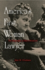 America's First Woman Lawyer : The Biography of Myra Bradwell - eBook