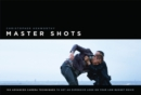 Master Shots Vol 1, 1st edition : 100 Advanced Camera Techniques to Get an Expensive Look on Your Low-Budget Movie - eBook