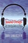 Sound Design : The Expressive Power of Music, Voice and Sound Effects in Cinema - eBook