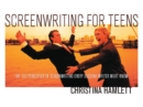 Screenwriting for Teens : The 100 Principles of Screenwriting Every Budding Writer Must Know - eBook