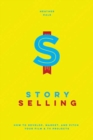 Story Selling : How to Pitch Film and TV Projects - Book