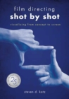 Film Directing: Shot by Shot - 25th Anniversary Edition : Visualizing from Concept to Screen - Book