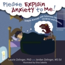 Please Explain Anxiety to Me! : Simple Biology and Solutions for Children and Parents - eBook
