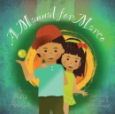 A Manual for Marco : Living, Learning, and Laughing With an Autistic Sibling - eBook