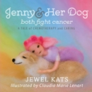 Jenny & Her Dog Both Fight Cancer : A Tale of Chemotherapy and Caring - eBook