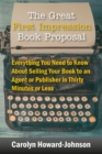 The Great First Impression Book Proposal : Everything You Need to Know About Selling Your Book to an Agent or Publisher in Thirty Minutes or Less - eBook