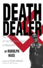 Death Dealer : The Memoirs of the SS Kommandant at Auschwitz - eBook