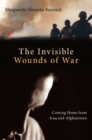 Invisible Wounds of War : Coming Home from Iraq and Afghanistan - eBook