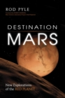 Destination Mars : New Explorations of the Red Planet - eBook