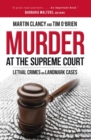 Murder at the Supreme Court : Lethal Crimes and Landmark Cases - eBook