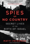 Spies of No Country : Secret Lives at the Birth of Israel - Book