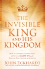 The Invisible King and His Kingdom - eBook