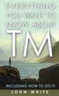 Everything You Want to Know About TM - eBook