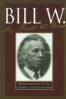 Bill W My First 40 Years : An Autobiography by the Co-founder of AA - eBook