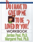 Do I Have to Give Up Me to Be Loved by You Workbook : Workbook - Second Edition - eBook