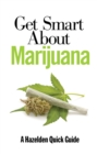 Get Smart About Marijuana - eBook