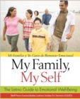 My Family, My Self : The Latino Guide to Emotional Well-Being, (Mi Familia y yo: Guia de Bienestar Emocional) - eBook