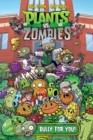 Plants Vs. Zombies Volume 3: Bully For You - Book