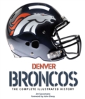 Denver Broncos : The Complete Illustrated History - eBook