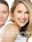 Looking Younger : Makeovers That Make You Look as Young as You Feel - eBook