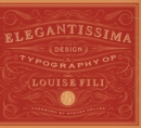 Elegantissima : The Design and Typography of Louise Fili - Book