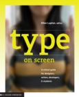 Type on Screen : A Critical Guide for Designers, Writers, Developers, and Students - eBook