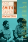 The Smith Tapes: Lost Interviews with Rock Stars & Icons 1969-1972 - Book