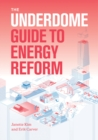 Underdome Guide to Energy Reform - Book