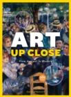 Art Up Close : From Ancient to Modern - Book