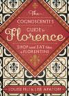 The Cognoscenti's Guide to Florence : Shop and Eat like a Florentine - eBook
