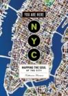 You are Here NYC Mapping the Soul of the City - Book