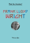 Frank Lloyd Wright : Meet the Architect! - Book