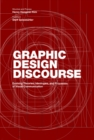 Graphic Design Discourse : Evolving Theories, Ideologies, and Processes of Visual Communication - Book