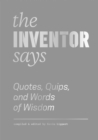 The Inventor Says : Quotes, Quips and Words of Wisdom - eBook