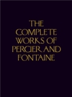 The Complete Works of Percier and Fontaine - Book