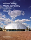 Where Today Meets Tomorrow : Eero Saarinen and the General Motors Technical Center - Book
