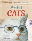 Artful Cats : Discoveries from the Smithsonian's Archives of American art - Book