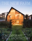 The New Farm : Contemporary Rural Architecture - Book