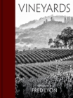 Vineyards : Photographs by Fred Lyon - Book