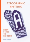 Typographic Knitting : From Pixel to Pattern - Book