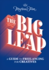 The Big Leap : A Guide to Freelancing for Creatives - eBook