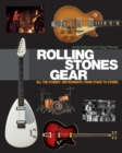 Rolling Stones Gear : All the Stones' Instruments from Stage to Studio - Book